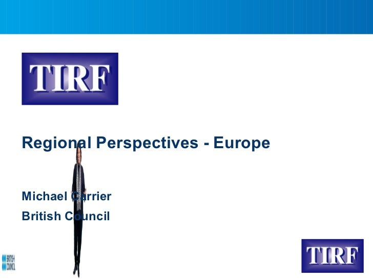 TIRF - European Perspective on English: Current Status and Future Trends