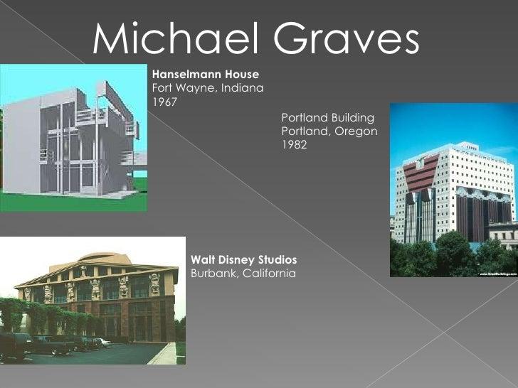 Michael Graves<br />Hanselmann House<br />Fort Wayne, Indiana<br />1967<br />Portland Building<br />Portland, Oregon<br />...