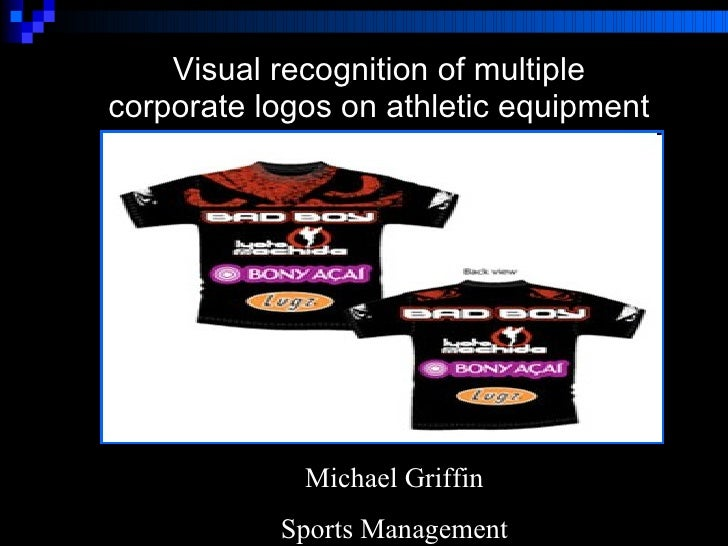 Visual recognition of multiple corporate logos on athletic equipment Michael Griffin Sports Management