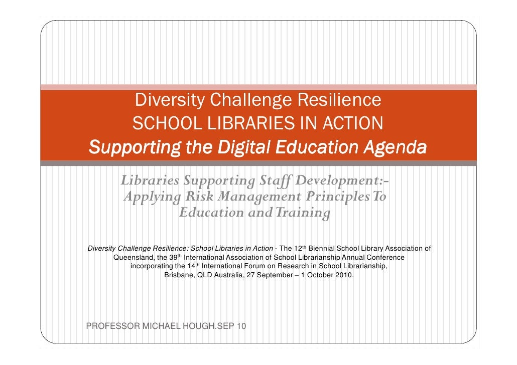 Diversity Challenge Resilience         SCHOOL LIBRARIES IN ACTION     Supporting the Digital Education Agenda             ...