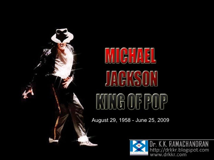August 29, 1958 - June 25, 2009