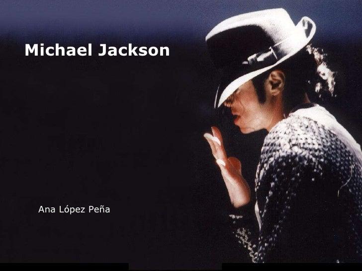 Michael Jackson Ana López Peña Michael Jackson Ana López Peña