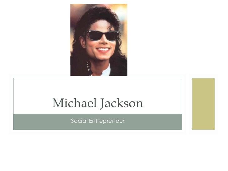 Social Entrepreneur Michael Jackson