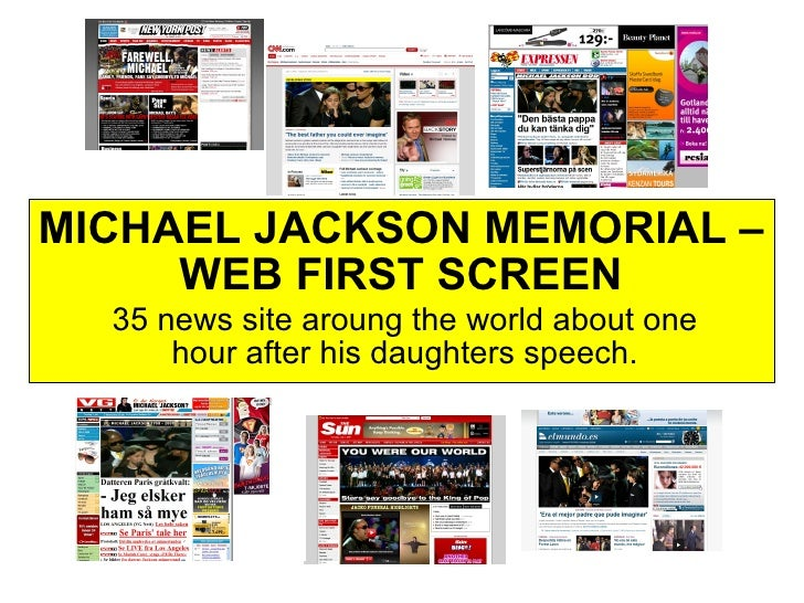 MICHAEL JACKSON MEMORIAL –      WEB FIRST SCREEN   35 news site aroung the world about one       hour after his daughters ...