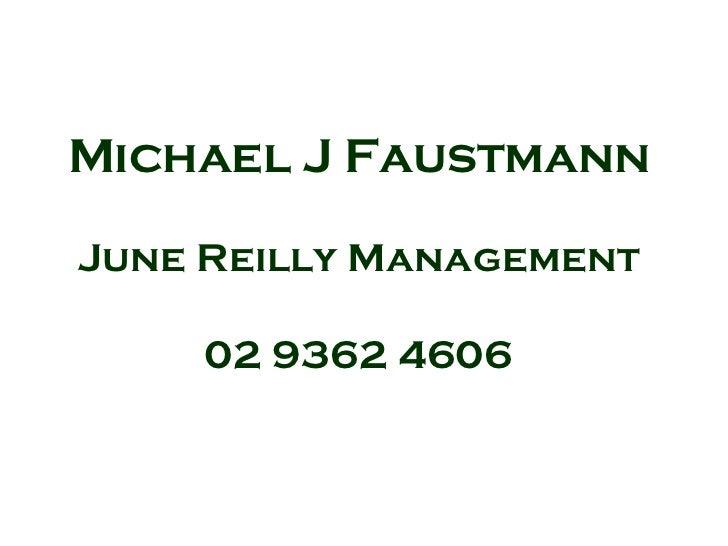 Michael J FaustmannJune Reilly Management    02 9362 4606