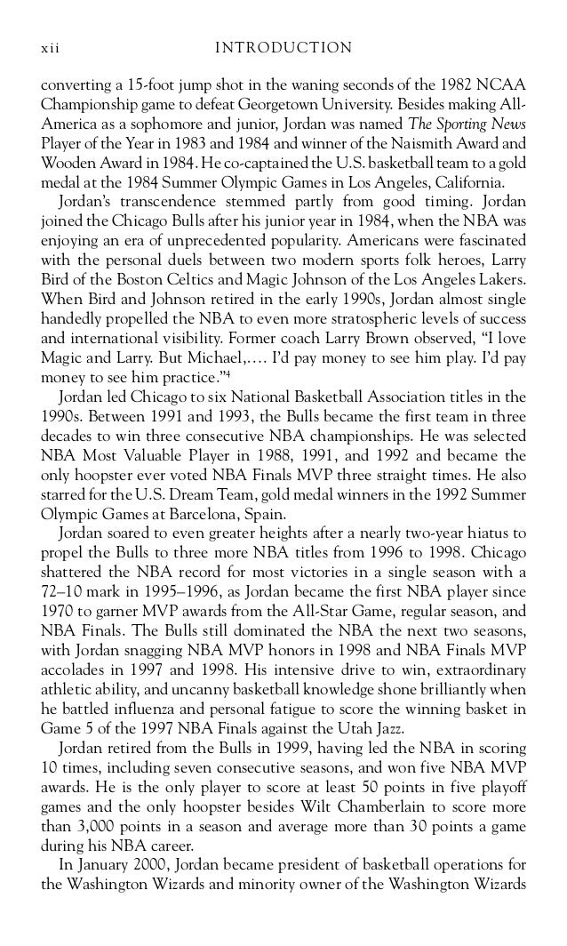 research paper on michael jordan In my eyes, michael jordan is the best basketball player of all time there are many other people that would agree with me, even if they don't like the chicago bulls or even jordan himself, just because his achievements demand respect very few people have even come close to greatness the way michael.
