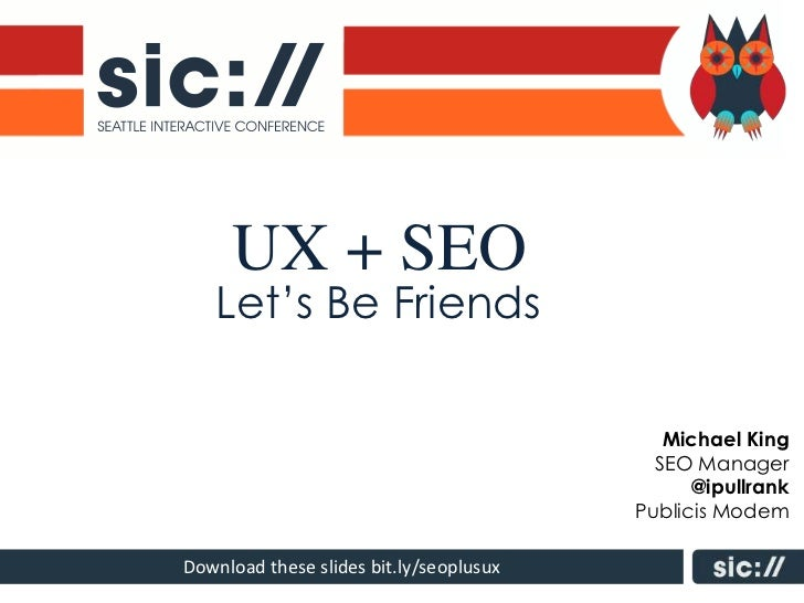 UX + SEO   Let's Be Friends                                            Michael King                                       ...