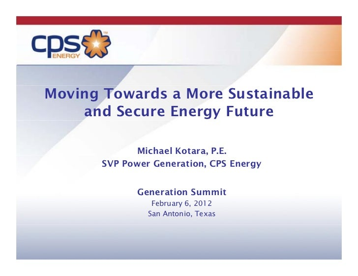 Moving towards a More Sustainable and Secure Energy Future - Michael Kotara, CPS Energy