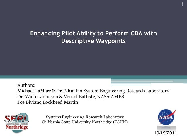 Enhancing Pilot Ability to Perform CDA withDescriptive Waypoints1Systems Engineering Research LaboratoryCalifornia State U...