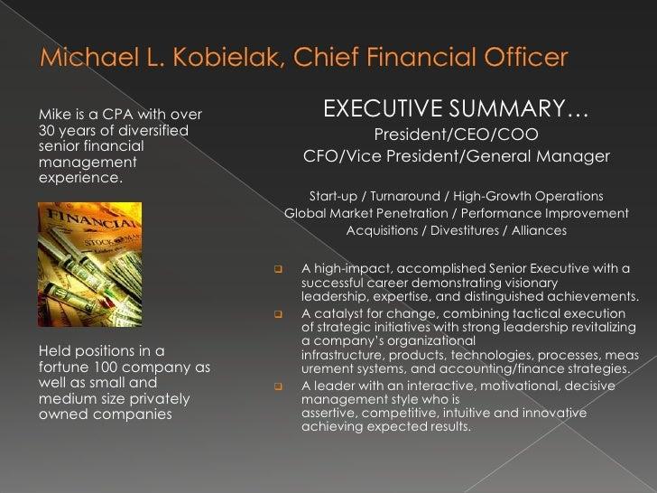 Michael L. Kobielak, Senior Management Executive<br />EXECUTIVE SUMMARY…<br />President/CEO/COO<br />CFO/Vice President/Ge...