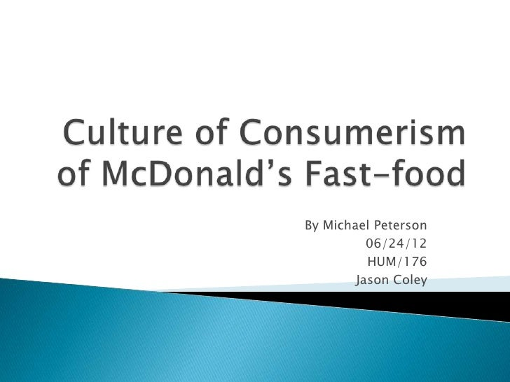 Michael peterson culture of consumerism of fast food