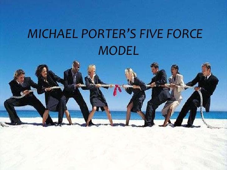 MICHAEL PORTER'S FIVE FORCE MODEL<br />