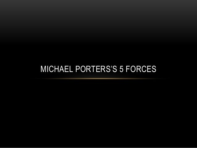 Michael porters's 5 forces
