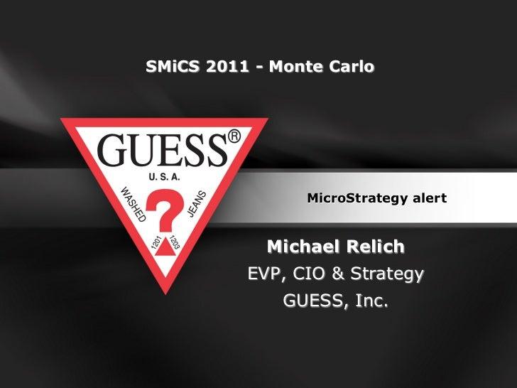 SMiCS 2011 - Monte Carlo                MicroStrategy alert            Michael Relich          EVP, CIO & Strategy        ...