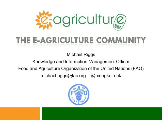 Michael RiggsKnowledge and Information Management OfficerFood and Agriculture Organization of the United Nations (FAO)mich...