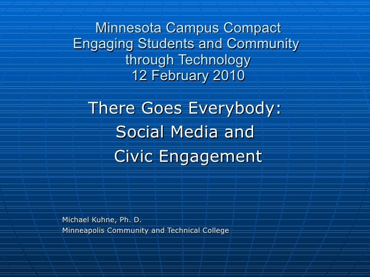 Minnesota Campus Compact Engaging Students and Community  through Technology 12 February 2010 There Goes Everybody:  Socia...