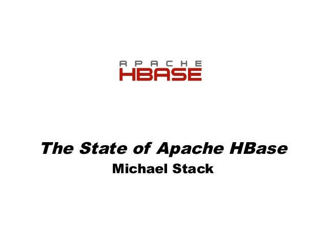 Michael stack -the state of apache h base