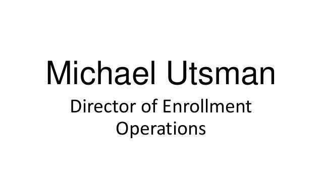 Michael Utsman Director of Enrollment Operations