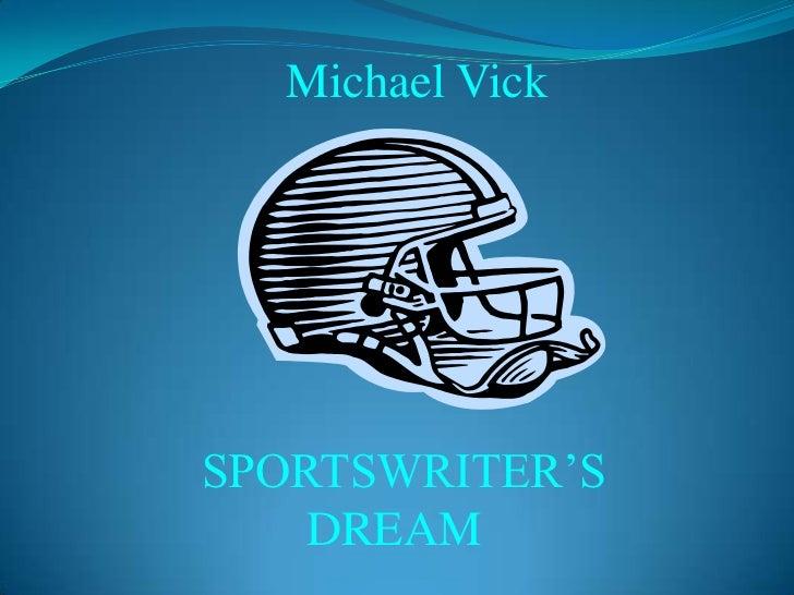 Michael Vick<br />SPORTSWRITER'S <br />DREAM<br />