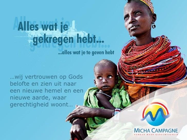 … wij vertrouwen op Gods belofte en zien uit naar een nieuwe hemel en een nieuwe aarde, waar gerechtigheid woont…