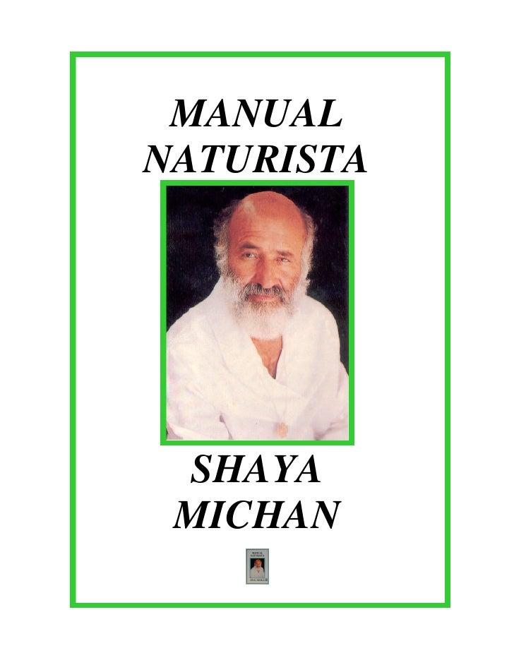 MANUALNATURISTA SHAYA MICHAN
