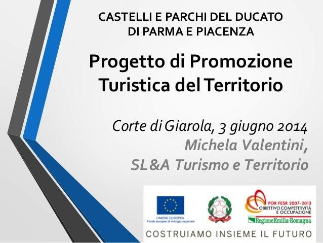 CASTELLI  E  PARCHI  DEL  DUCATO     DI  PARMA  E  PIACENZA      Progetto  di  Promozione   Tu...