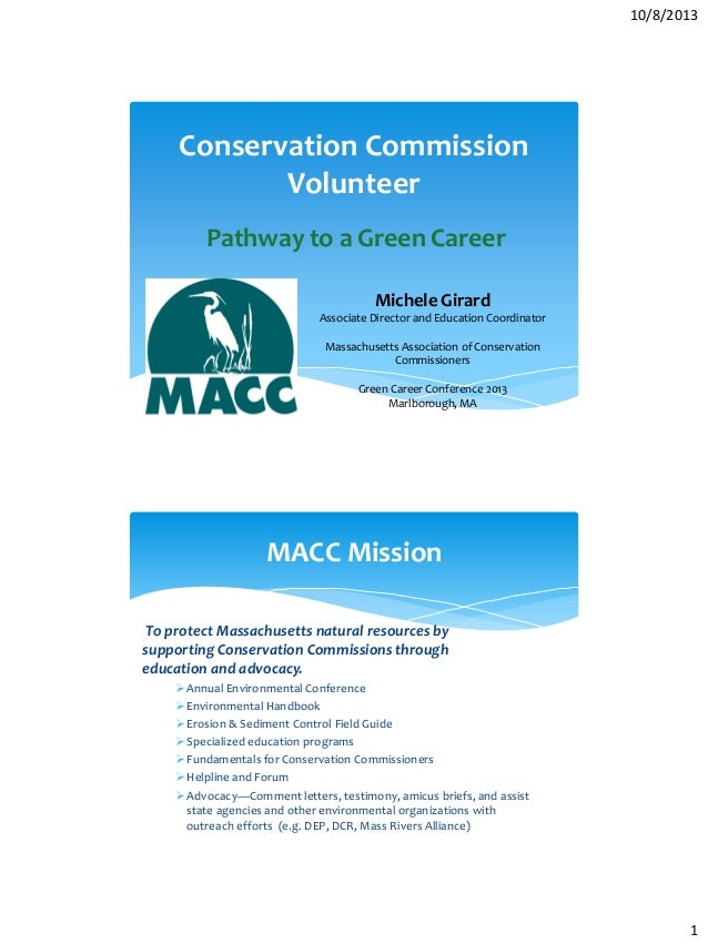 10/8/2013 1 Conservation Commission Volunteer Pathway to a Green Career Michele Girard Associate Director and Education Co...