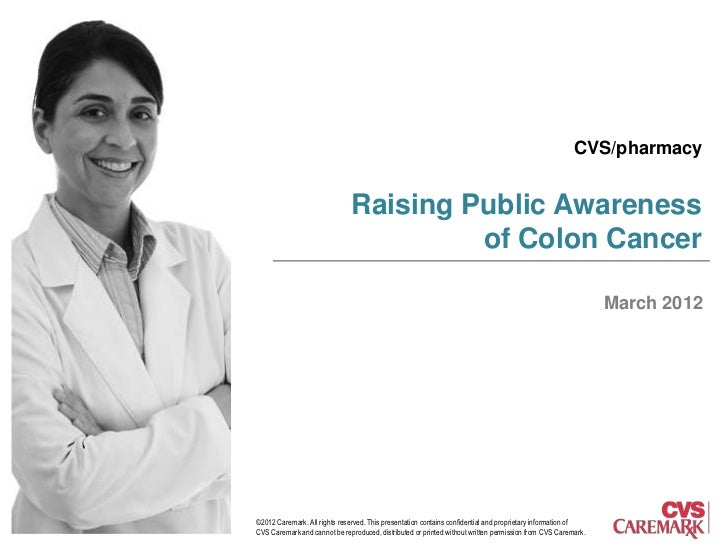 CVS/pharmacy                              Raising Public Awareness                                       of Colon Cancer  ...