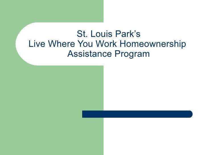 St. Louis Park's Live Where You Work Homeownership  Assistance Program