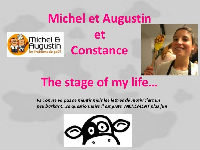 Michel et Augustin             et        Constance  The stage of my life…Ps : on ne va pas se mentir mais les lettres de m...