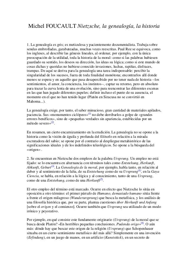Michel FOUCAULT Nietzsche, la genealogía, la historia1. La genealogía es gris; es meticulosa y pacientemente documentalist...
