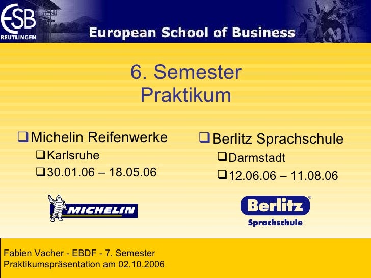 6. Semester Praktikum <ul><li>Michelin Reifenwerke </li></ul><ul><ul><li>Karlsruhe </li></ul></ul><ul><ul><li>30.01.06 – 1...