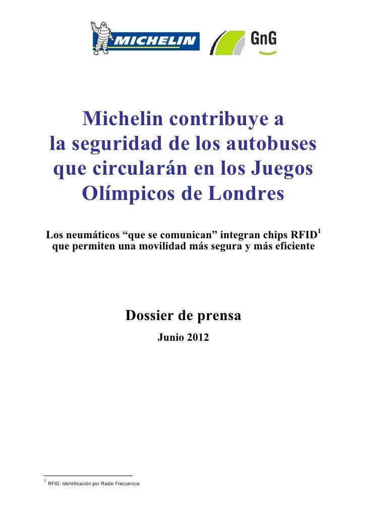 Michelin contribuye a    la seguridad de los autobuses     que circularán en los Juegos        Olímpicos de LondresLos neu...