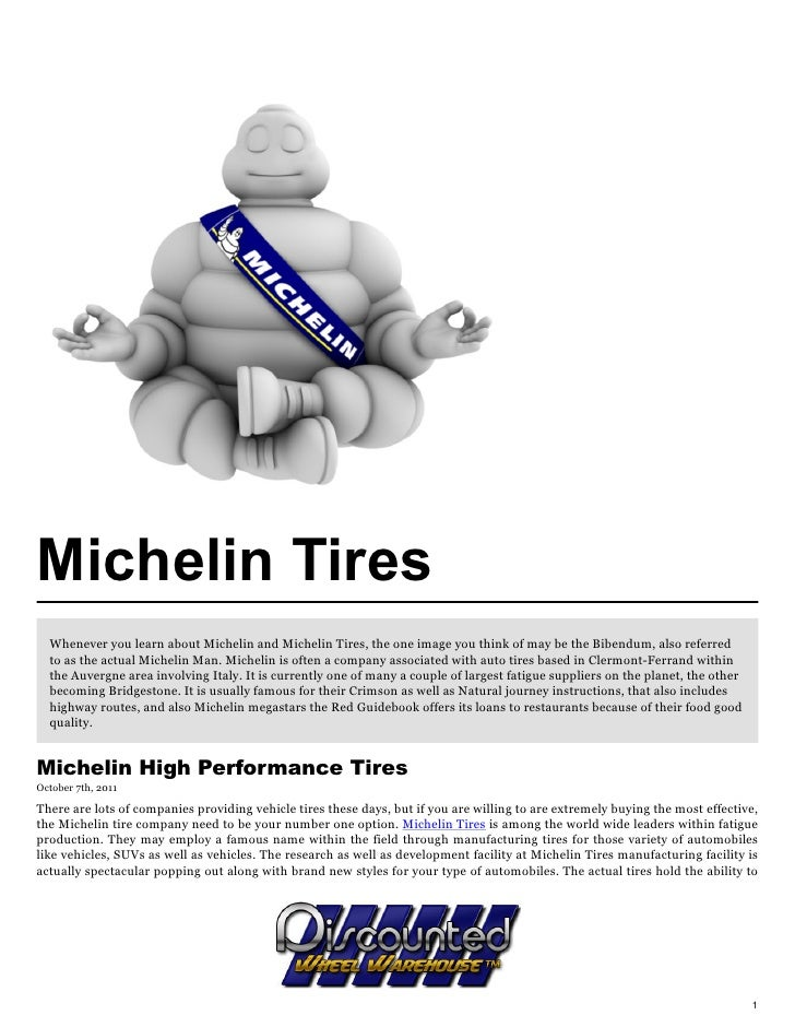 Michelin Tires  Whenever you learn about Michelin and Michelin Tires, the one image you think of may be the Bibendum, also...