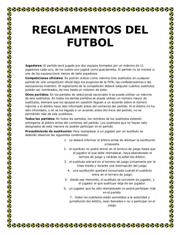REGLAMENTOS DEL        FUTBOLJugadores: El partido será jugado por dos equipos formados por un máximo de 11jugadores cada ...