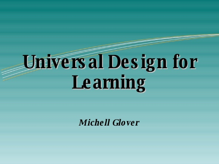 Universal Design for Learning Michell Glover