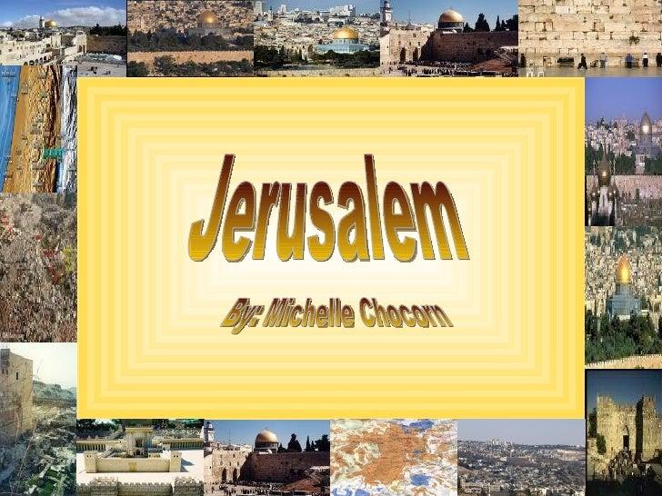 Jerusalem By: Michelle Chocorn