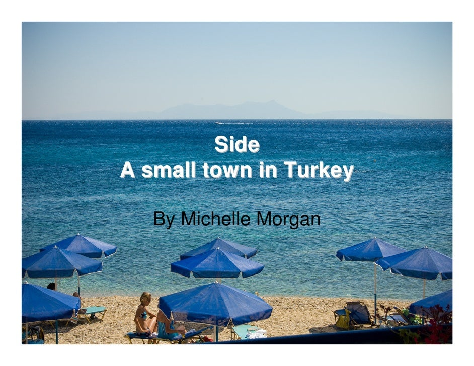 Side A small town in Turkey     By Michelle Morgan