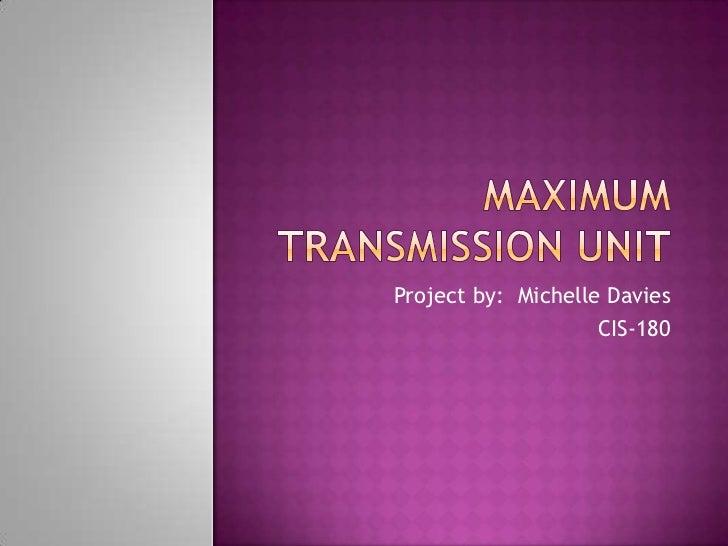 Michelle davies   cis-180 -maximum transmission unit