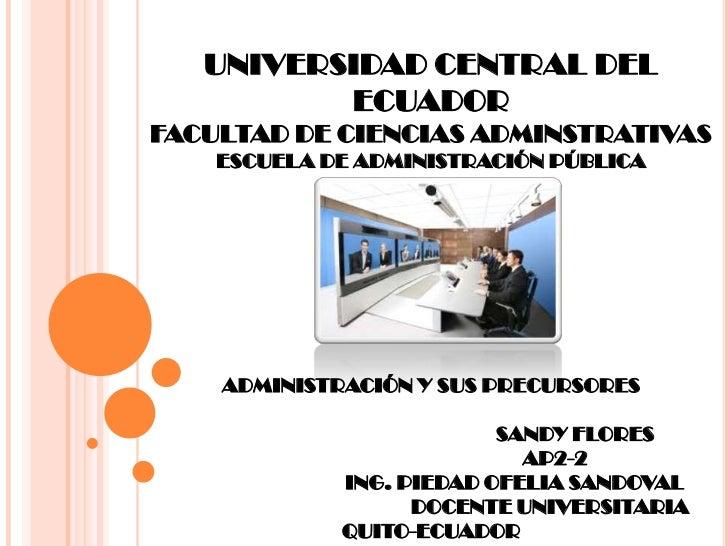 UNIVERSIDAD CENTRAL DEL ECUADORFACULTAD DE CIENCIAS ADMINSTRATIVASESCUELA DE ADMINISTRACIÓN PÚBLICAADMINISTRACIÓN Y SUS PR...