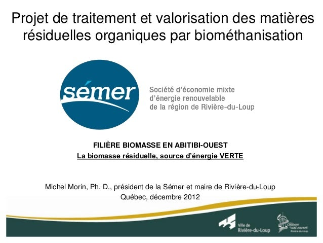 Projet de traitement et valorisation des matières résiduelles organiques par biométhanisation                   FILIÈRE BI...