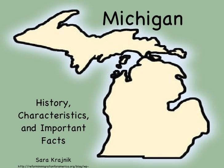 Michigan History, Characteristics, and Important Facts Sara Krajnik http://reformimmigrationforamerica.org/blog/wp-content...