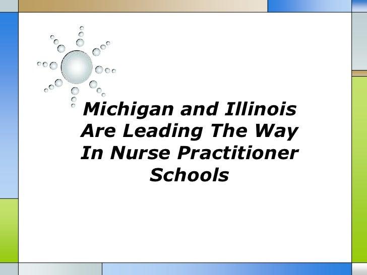 Michigan and IllinoisAre Leading The WayIn Nurse Practitioner      Schools