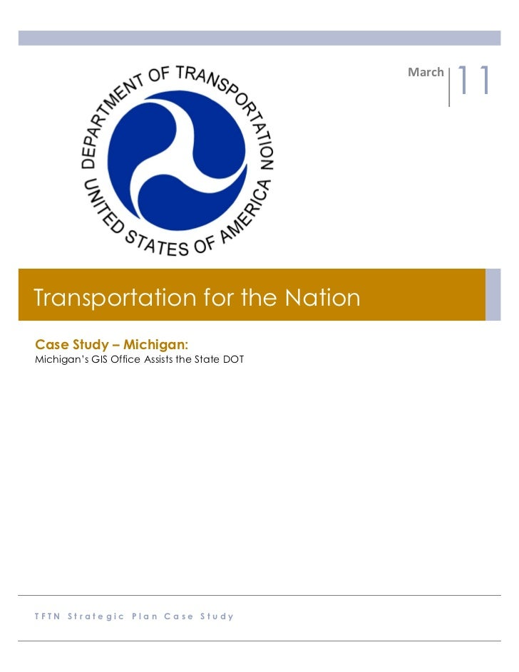 March                                                           11Transportation for the NationCase Study – Michigan:Mic...