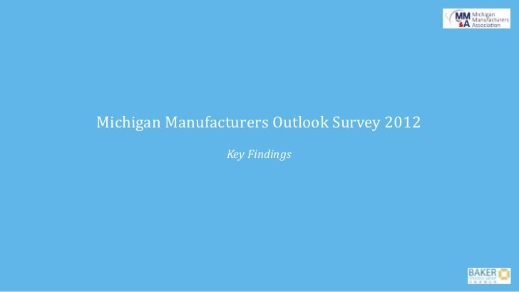 Michigan Manufacturers Outlook Survey 2012                Key Findings