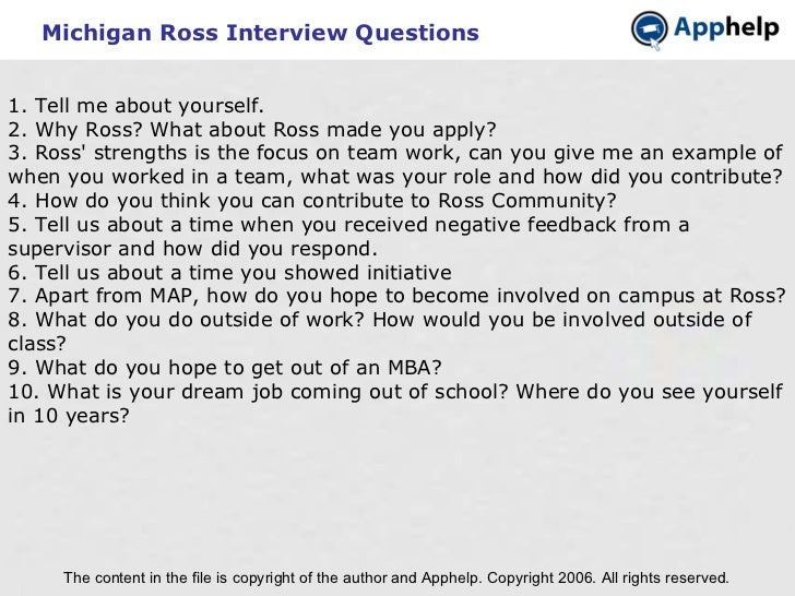 Michigan Ross Interview Questions The content in the file is copyright of the author and Apphelp. Copyright 2006. All righ...