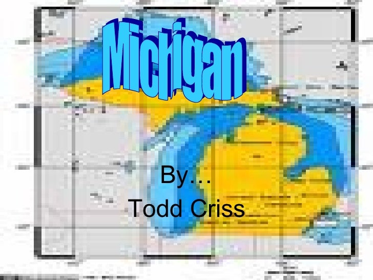 By… Todd Criss Michigan