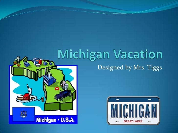Michigan Vacation<br />Designed by Mrs. Tiggs<br />