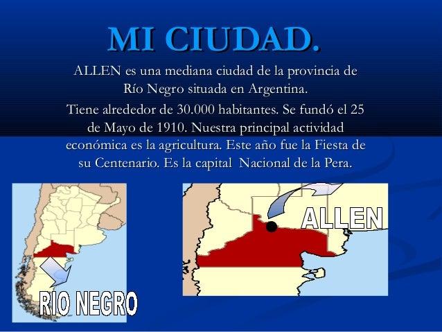 MI CIUDAD.MI CIUDAD. ALLEN es una mediana ciudad de la provincia deALLEN es una mediana ciudad de la provincia de Río Negr...
