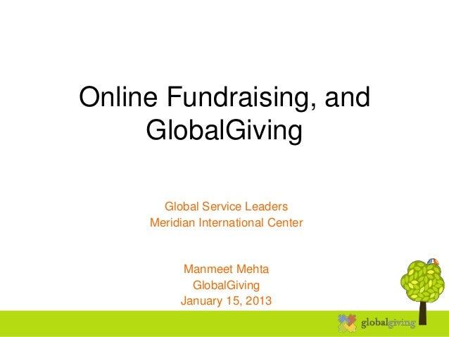 Online Fundraising, and     GlobalGiving       Global Service Leaders     Meridian International Center           Manmeet ...